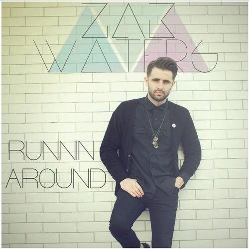 Play & Download Runnin Around by Zak Waters | Napster