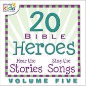 20 Bible Heroes Stories & Songs, Vol. 5 by Wonder Kids
