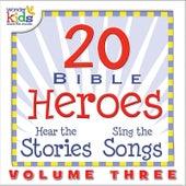 20 Bible Heroes Stories & Songs, Vol. 3 by Wonder Kids