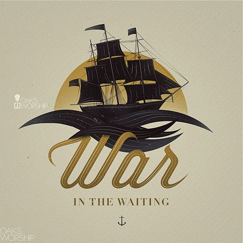 Play & Download War In The Waiting by Oaks Worship | Napster