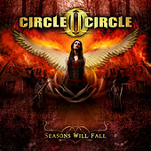 Play & Download Seasons Will Fall by Circle II Circle | Napster