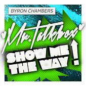 Play & Download Show Me the Way by Byron Chambers | Napster