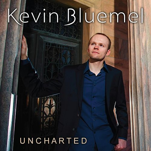 Play & Download Uncharted by Kevin Bluemel | Napster