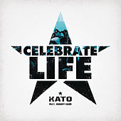 Celebrate Life (feat. Jeremy Carr) by Kato