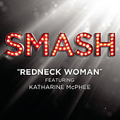 Redneck Woman (SMASH Cast Version featuring Katharine McPhee) by SMASH Cast