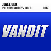Play & Download Phenomenology / Fiber by Judge Jules | Napster