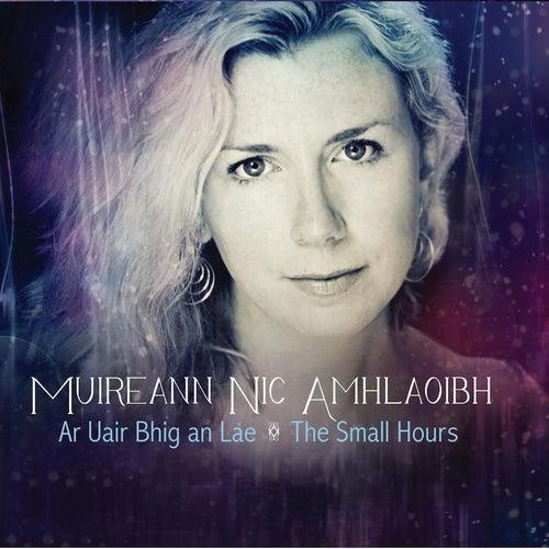 Ar Uair Bhig An Lae - The Small Hours by Muireann Nic Amhlaoibh