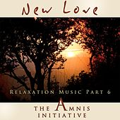 Play & Download Relaxation Music, Pt. 6: New Love by The Amnis Initiative | Napster