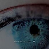 Play & Download Blue Eyes - EP by Sleeperstar | Napster