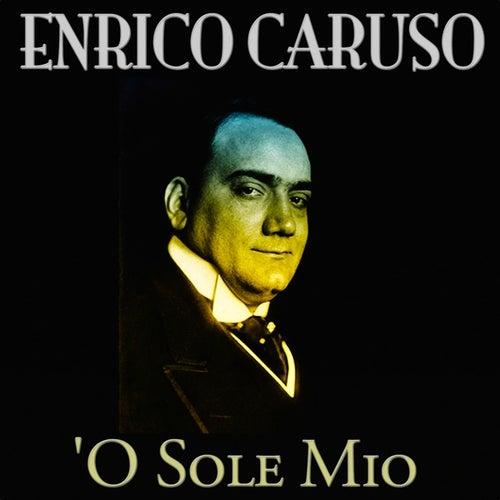 'O Sole Mio (100 Songs - Original Recordings) by Enrico Caruso