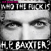 Play & Download Who the Fuck Is H.P. Baxxter? by H.P. Baxxter | Napster
