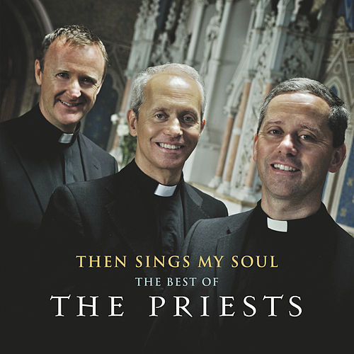 Play & Download Then Sings My Soul: The Best of The Priests by The Priests | Napster