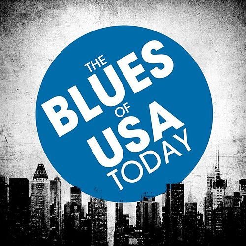 Play & Download The Blues of USA Today by Various Artists | Napster
