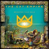 Play & Download Brighter Than Gold by The Cat Empire | Napster