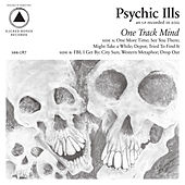 Play & Download One Track Mind by Psychic Ills | Napster
