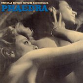 Play & Download Phaedra (The Original Motion Picture Soundtrack) [Remastered] by Mikis Theodorakis (Μίκης Θεοδωράκης) | Napster