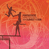 Play & Download Who Loves the Sun by Portastatic | Napster