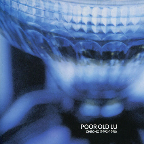 Play & Download Chrono by Poor Old Lu | Napster