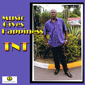 Music Gives Happiness by TNT