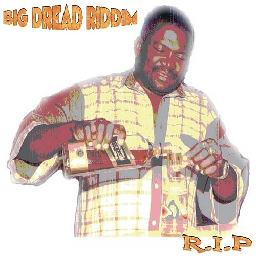 Play & Download Big Dread Riddim - EP by Various Artists | Napster