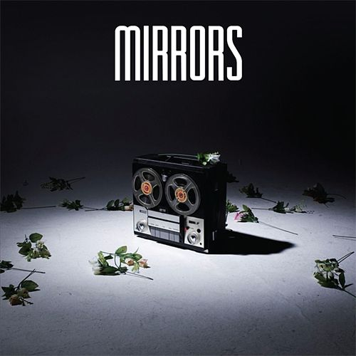 Look At Me by Mirrors
