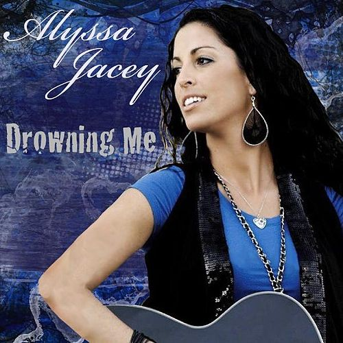Play & Download Drowning Me by Alyssa Jacey | Napster