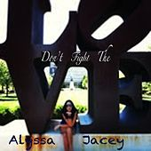 Don't Fight the Love by Alyssa Jacey