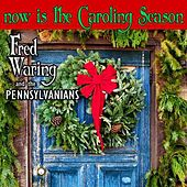 Play & Download Now Is The Caroling Season by Fred Waring & His Pennsylvanians | Napster