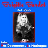 Play & Download C'est Rigolo by Brigitte Bardot | Napster