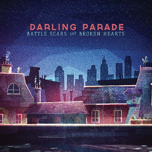 Play & Download Battle Scars & Broken Hearts by Darling Parade | Napster