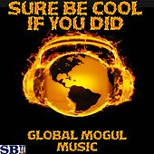 Sure Be Cool If You Did - A Tribute to Blake Shelton by Global Mogul Music