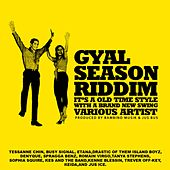 Play & Download Gyal Season Riddim by Various Artists | Napster