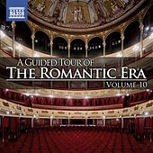 Play & Download A Guided Tour of the Romantic Era, Vol. 10 by Various Artists | Napster