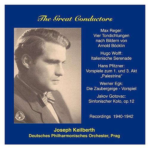 Play & Download The Great Conductors: Joseph Keilberth by Prague German Philharmonic Orchestra | Napster