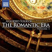 Play & Download A Guided Tour of the Romantic Era, Vol. 1 by Various Artists | Napster
