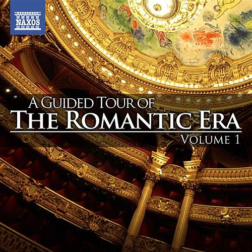 A Guided Tour of the Romantic Era, Vol. 1 by Various Artists