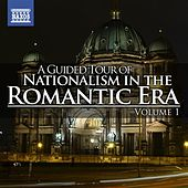 Play & Download A Guided Tour of Nationalism in the Romantic Era, Vol. 1 by Various Artists | Napster