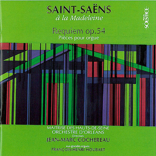 Saint-Saëns: Requiem by Various Artists
