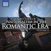 Play & Download A Guided Tour of Nationalism in the Romantic Era, Vol. 6 by Various Artists | Napster