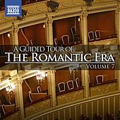 Play & Download A Guided Tour of the Romantic Era, Vol. 7 by Various Artists | Napster