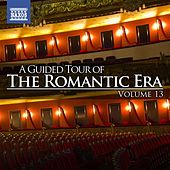 Play & Download A Guided Tour of the Romantic Era, Vol. 13 by Various Artists | Napster
