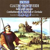 Play & Download Monteverdi: Ballo Delle Ingrate - Combattimento di Tancredi e Clorinda by Various Artists | Napster