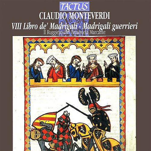 Monteverdi: Madrigals, Book 8 by Il Ruggiero