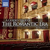 Play & Download A Guided Tour of the Romantic Era, Vol. 5 by Various Artists | Napster