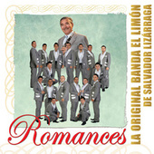 Play & Download Romances by La Original Banda El Limon de Salvador Lizárraga | Napster