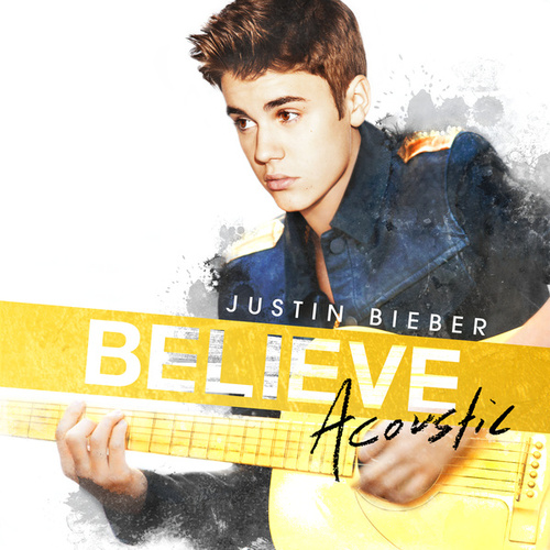 Play & Download Believe Acoustic by Justin Bieber | Napster