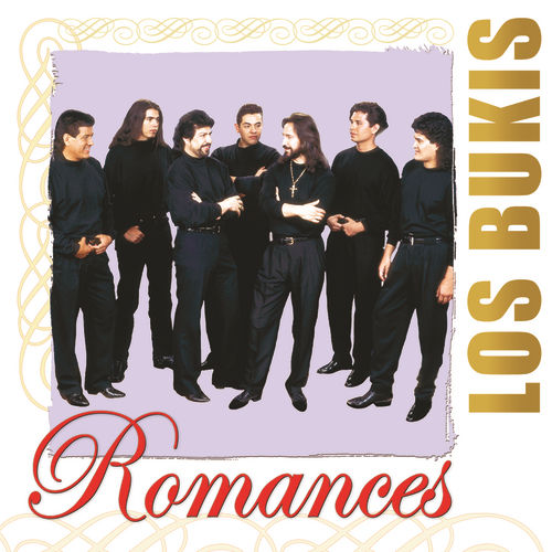 Romances by Los Bukis