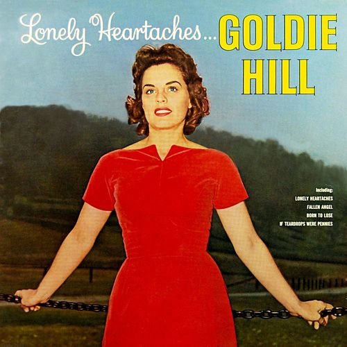 Play & Download Lonely Heartaches by Goldie Hill | Napster