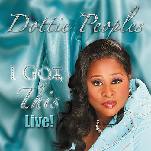 I Got This Live! by Dottie Peoples