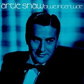 Play & Download Blue Interlude by Artie Shaw | Napster